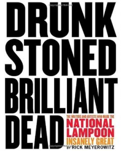 Drunk Stoned Brilliant Dead: The Writers and Artists Who Made the National Lampoon Insanely Great torrent downlaod