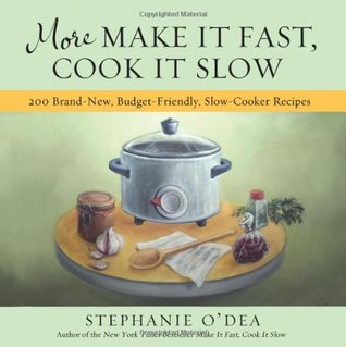 Download free pdf More Make It Fast, Cook It Slow: 200 Brand-New, Budget-Friendly, Slow-Cooker Recipes