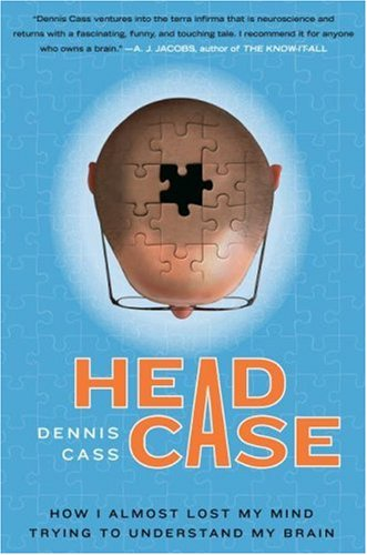 Download free pdf Head Case: How I Almost Lost My Mind Trying to Understand My Brain