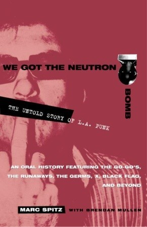 Download free pdf We Got the Neutron Bomb: The Untold Story of L.A. Punk