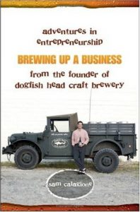 Brewing Up a Business: Adventures in Entrepreneurship from the Founder of Dogfish Head Craft Brewery torrent downlaod