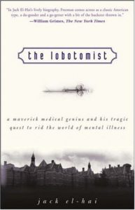 The Lobotomist: A Maverick Medical Genius and His Tragic Quest to Rid the World of Mental Illness torrent downlaod