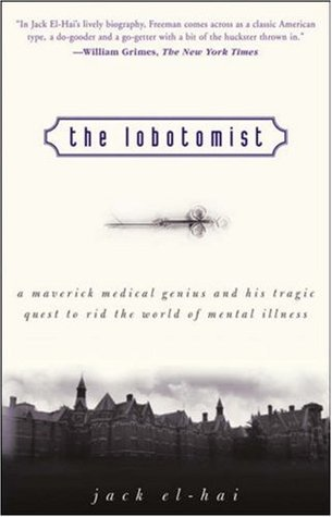 Download free pdf The Lobotomist: A Maverick Medical Genius and His Tragic Quest to Rid the World of Mental Illness