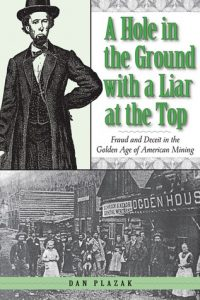 A Hole in the Ground with a Liar at the Top: Fraud and Deceit in the Golden Age of American Mining torrent downlaod
