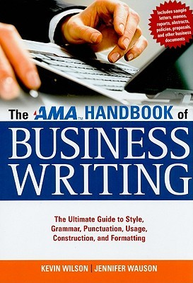 Download free pdf The AMA Handbook of Business Writing: The Ultimate Guide to Style, Grammar, Punctuation, Usage, Construction, and Formatting