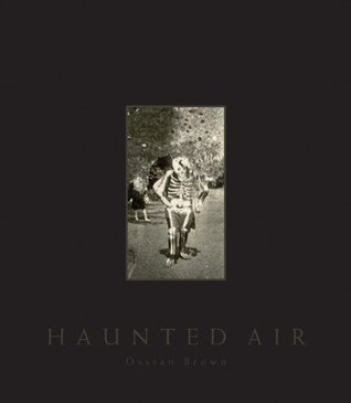 Download free pdf Haunted Air: Anonymous Halloween photographs from c. 1875–1955