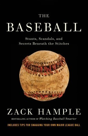 Download free pdf The Baseball: Stunts, Scandals, and Secrets Beneath the Stitches
