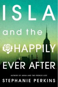 Isla and the Happily Ever After  <small>(Anna and the French Kiss #3)</small> torrent downlaod
