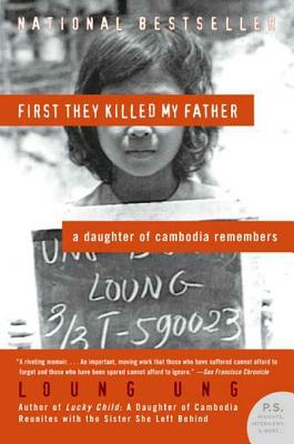 Download free pdf First They Killed My Father: A Daughter of Cambodia Remembers  <small>(Daughter of Cambodia #1)</small>