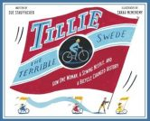 Tillie the Terrible Swede: How One Woman, a Sewing Needle, and a Bicycle Changed History torrent downlaod
