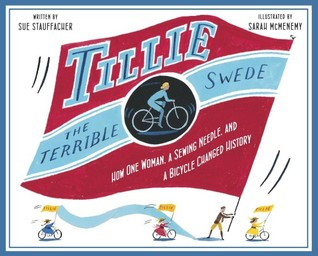 Download free pdf Tillie the Terrible Swede: How One Woman, a Sewing Needle, and a Bicycle Changed History