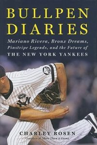 Bullpen Diaries: Mariano Rivera, Bronx Dreams, Pinstripe Legends, and the Future of the New York Yankees torrent downlaod