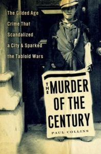 The Murder of the Century: The Gilded Age Crime that Scandalized a City and Sparked the Tabloid Wars torrent downlaod