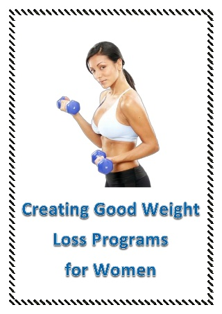 Creating good weight loss programs for women