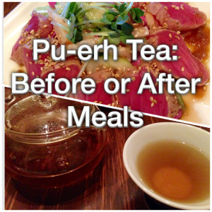 Pu-erh Tea: Before or After Meals? - World Vitae