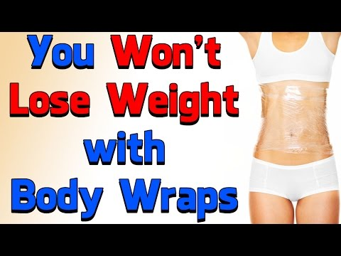 Body Wraps to Lose Weight - NO WAY!