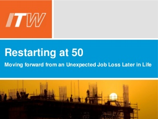 Restarting at 50: Moving Forward from an Unexpected Job Loss Later in Life