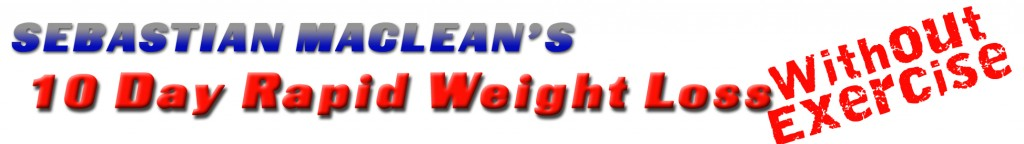 ... : Here is your 10 Day Rapid Weight Loss (Without Exercise) System