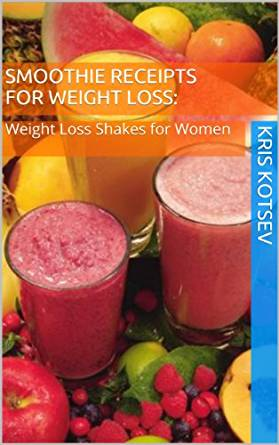 Smoothie Recipes for Weight Loss: Weight Loss Shakes for Women ...