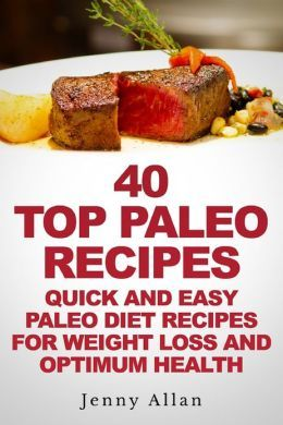 Top Paleo Recipes: Quick and Easy Paleo Diet Recipes for Weight Loss ...