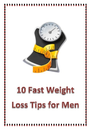 10 fast weight loss tips for men