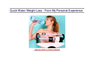Quick water weight loss from my personal experience