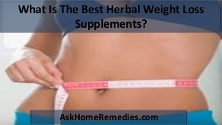 What Is The Best Herbal Weight Loss Supplements?