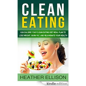 ... Diet And Weight Loss, Clean Eating Recipes, Clean Eating Diet) eBook