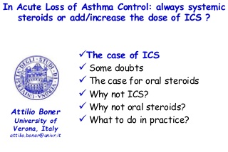 In acute loss of asthma contro always systemic steroidsoe add increase the dose of ics