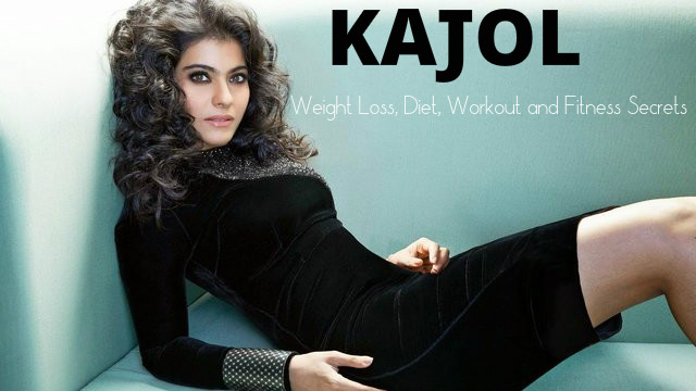 Kajol Weight Loss, Diet, Workout and Fitness Secrets - Stylish Walks