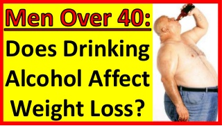 Does Drinking Alcohol Affect Weight Loss? - Men Over 40 - Men Over 50