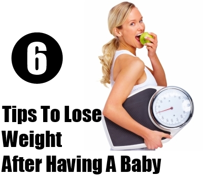 Lose Weight After Having A Baby And Stay Healthy - Ways To Lose Weight ...
