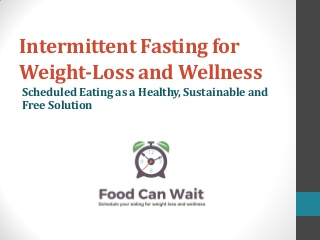 Intermittent Fasting for Weight Loss and Wellness - Food Can Wait
