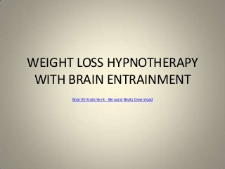 Weight loss hypnotherapy with brain entrainment